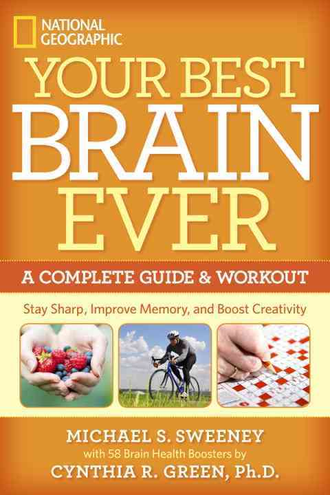 Your Best Brain Ever By Sweeney, Michael S./ Green, Cynthia R.