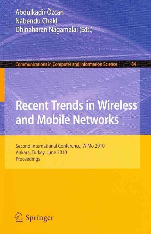 Recent Trends in Wireless and Mobile Networks By Ozcan, Abdulkadir (EDT)/ Chaki, Nabendu (EDT)/ Nagamalai, Dhinaharan (EDT)